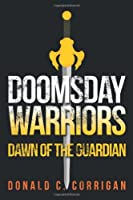 Doomsday Warriors: Dawn of the Guardian