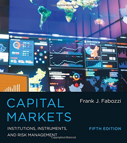 Download Capital Markets: Institutions, Instruments, and Risk Management (The MIT Press) 0262029480