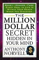 The Million Dollar Secret Hidden in Your Mind: Money Honors Fame (Tarcher Success Classics)