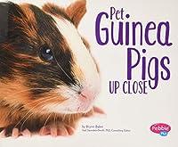 Pet Guinea Pigs Up Close (Pets Up Close)