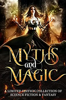 Myths & Magic: A Science Fiction and Fantasy Collection by [Adrienne, Kerry, Bec McMaster, L.B. Gilbert, Jade Kerrion, Anne Renwick, Lisa Lace, Melle Amade, Michael Trozzo, Lily Thorn, Ilana Waters, Erin Richards, R. E. Vance, Cheri Schmidt, Tristan Hunt, CC Dragon, Bradon Nave, D.A. Roach, Katalina Leon, Boone Brux, Eric Padilla, Izzy Shows, M.H. Soars, Bryan Cohen, Casey Lane]
