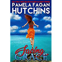 Saving Grace: A What Doesn't Kill You World Romantic Mystery (Katie Book 1)