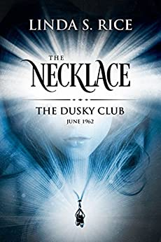 The Necklace: The Dusky Club, June 1962 by [Rice, Linda S.]