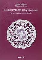 Merletto veneziano ad ago. Tecnica base della trina di Burano