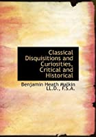 Classical Disquisitions and Curiosities, Critical and Historical