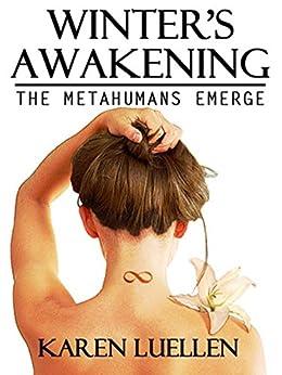 Winter's Awakening: The Metahumans Emerge (Winter's Saga Book 1) by [Luellen, Karen]