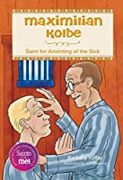 Maximilian Kolbe: Saint for Anointing of the Sick