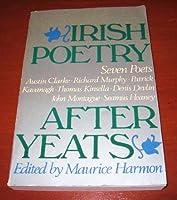 Irish Poetry After Yeats: Seven Poets