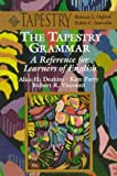 The Tapestry Grammar: A Reference for Learners of English (College ESL)