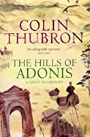 The Hills of Adonis: A Quest in Lebanon