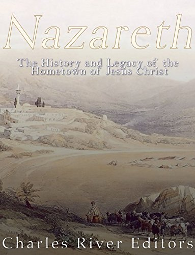 Nazareth: The History and Legacy of the Hometown of Jesus Christ (English Edition)の詳細を見る