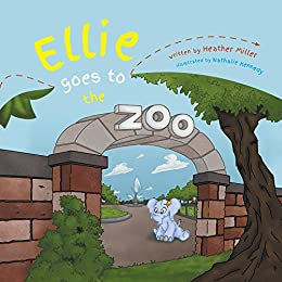 [Miller, Heather]のEllie Goes To The Zoo (English Edition)