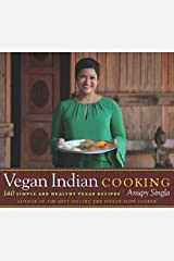 Vegan Indian Cooking: 140 Simple and Healthy Vegan Recipes Kindle Edition