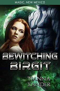 Bewitching Birgit (Magic New Mexico/Zolon Warriors Book 1) by [Xander, Tianna]