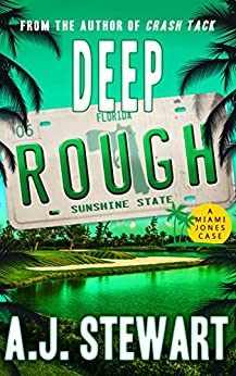 Deep Rough (Miami Jones Florida Mystery Series Book 6) by [Stewart, A.J.]