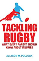 Tackling Rugby: What Every Parent Should Know