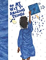 On My Way To Amazing Things: Graduating Gift For Girls - Keepsake Autograph Signature Book For Memories And Friends To Write In