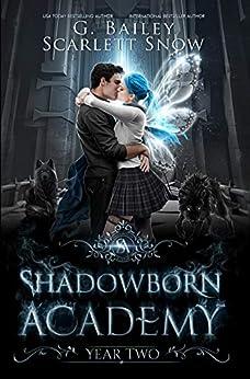 Shadowborn Academy: Year Two (Dark Fae Academy Series Book 2) by [Bailey, G., Snow, Scarlett]