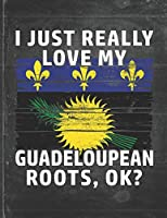 I Just Really Like Love My Guadeloupean Roots: Guadeloupe Pride Personalized Customized Gift  Undated Planner Daily Weekly Monthly Calendar Organizer Journal