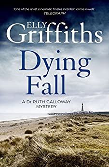 A Dying Fall: A spooky, gripping read for Halloween (Dr Ruth Galloway Mysteries 5) (The Dr Ruth Galloway Mysteries) by [Griffiths, Elly]
