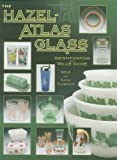 The Hazel-atlas Glass Identification And Value Guide (Hazel Atlas Glass Identification and Value Guide)