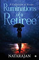 Ruminations of a Retiree: A Collection of Essays