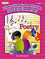 Lively Literature Activities: Grades 1-2 : A Collection of Literature Activities to Lend New Life to Circle Time, Centers, Math, Science, and Social Studies! (Kathy Schrock)