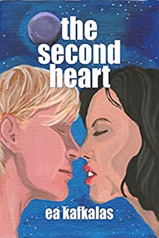 The Second Heart by [Kafkalas, EA]