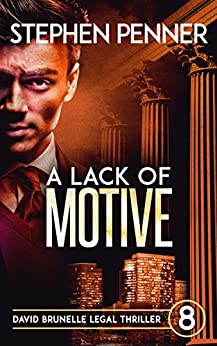 A Lack of Motive: David Brunelle Legal Thriller #8 (David Brunelle Legal Thrillers) by [Penner, Stephen]