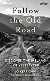 Follow the Old Road: Discover the Ireland of Yesteryear