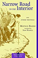 Narrow Road to the Interior: And Other Writings (Shambhala Classics)