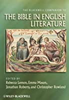 The Blackwell Companion to the Bible in English Literature by Unknown(2012-04-30)