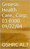 Genesis Health Care., Corp; 03-0300	09/22/04 (English Edition)