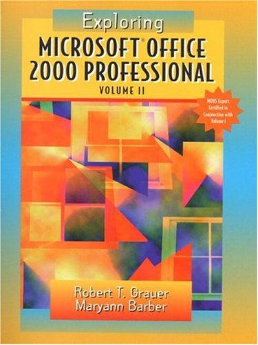 Exploring Microsoft Office Professional 2000, Volume II (Exploring Microsoft Office 2000 Series)