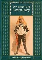 Der kleine Lord Fauntleroy: Mit den Illustrationen von Reginald Birch: Neuuebersetzung von Maria Weber