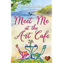 Meet Me at the Art Cafe: A wonderfully uplifting, heart-warming read set in Wales.
