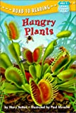 Hungry Plants (Road to Reading Mile 4 (First Chapter Books))