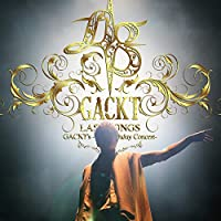 GACKTs 45th Birthday Concert LAST SONGS