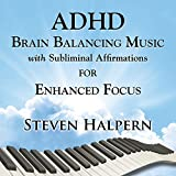 Adhd Brain Balancing Music With Subliminal Affirmations For Enhanced Focus