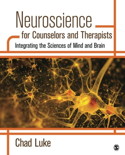 Download Neuroscience for Counselors and Therapists: Integrating The Sciences Of Mind And Brain 1483351955