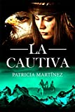 パタゴニア La cautiva (Curanderas de Patagonia nº 1) (Spanish Edition)