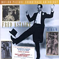 Fred Astaire At MGM: Motion Picture Soundtrack Anthology