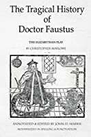 The Tragical History of Doctor Faustus: The Elizabethan Play by Christopher Marlowe - Annotated with Supplemental Text