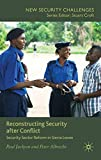 Reconstructing Security after Conflict: Security Sector Reform in Sierra Leone (New Security Challenges)