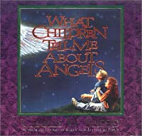 What Children Tell Me About Angels
