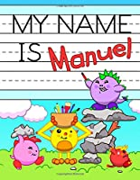 """My Name is Manuel: Fun Dino Monsters Themed Personalized Primary Name Tracing Workbook for Kids Learning How to Write Their First Name, Practice Paper with 1"""" Ruling Designed for Children in Preschool and Kindergarten"""