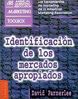 Identificacion De Los Mercados Apropiados (AMA Marketing Toolbox)