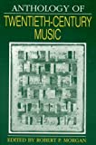 Anthology of Twentieth-Century Music (Norton Introduction to Music History)