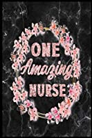 One Amazing Nurse: A 6x9 120 Blank Lined Pages Journal Perfect For Notes Journal For A Nurse Student School Nursing Student Graduation Gift