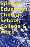 Special Education Child at School, College & Work (English Edition) 画像